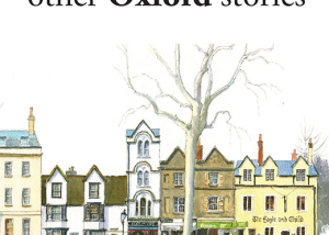 The Radcliffe Legacy and other Oxford stories