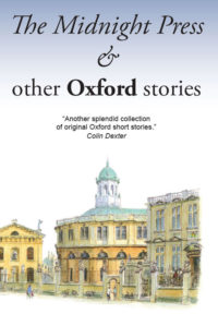 The Midnight Press and other Oxford stories